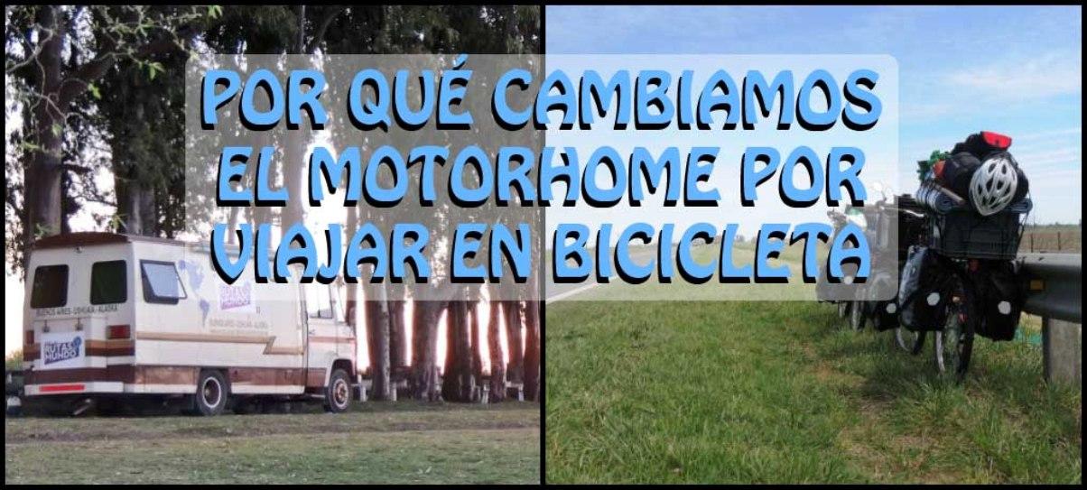 Por qué cambiamos el motorhome por viajar en bicicleta