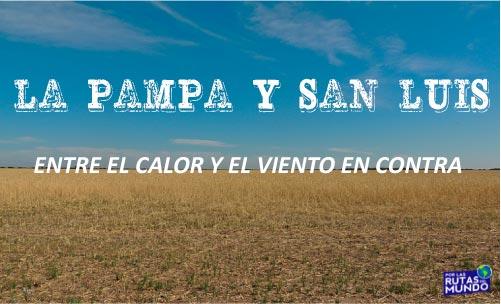 La Pampa y San Luis: entre el calor y el viento en contra