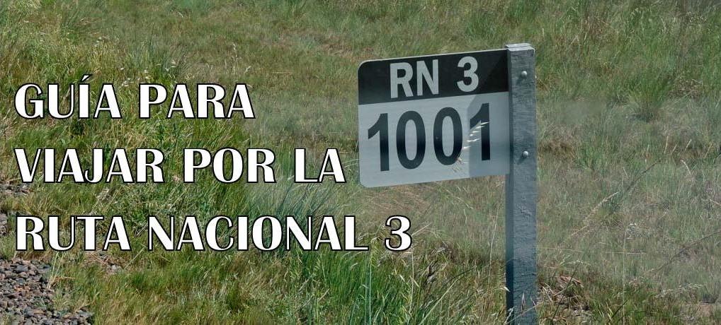 Guía para viajar por la Ruta Nacional 3